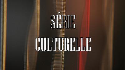 Série Culturelle