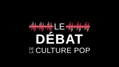 Le débat de la culture POP